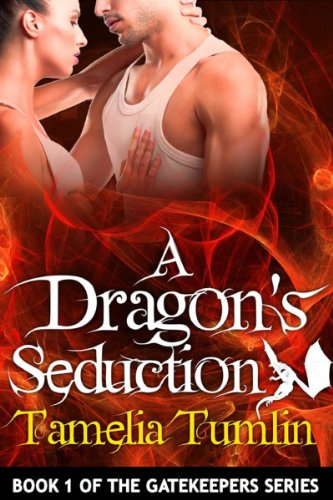 Book: A Dragon's Seduction (The Gatekeepers - Book 1) by Tamelia Tumlin