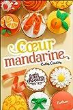 Les filles au chocolat, Tome 3 : Coeur mandarine par Cathy Cassidy