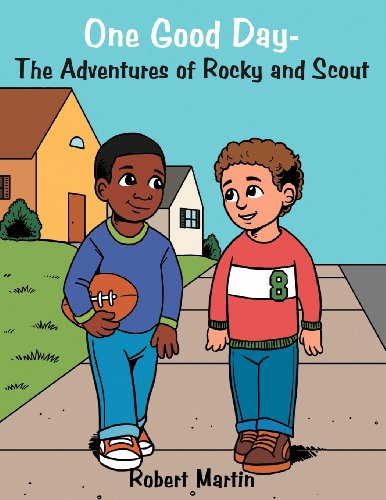 NEW One Good Day-The Adventures of Rocky and Scout by Robert Martin