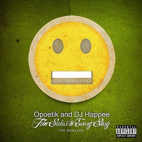 Opoetik and DJ Happee - Two Sides to Every Story