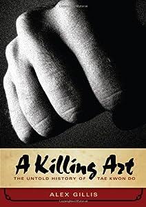 """Cover of """"A Killing Art: The Untold Histo..."""