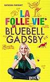 La folle vie de Bluebell Gadsby par Natasha Farrant