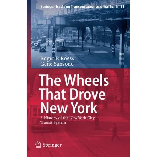 The Wheels That Drove New York: A History of the New York City Transit System Ro