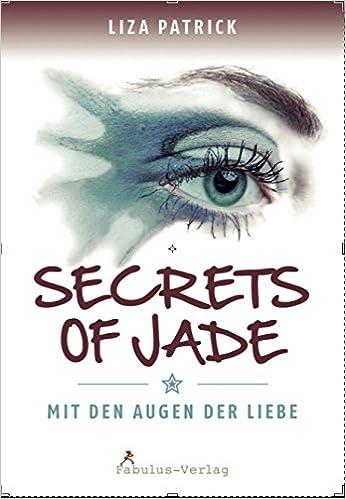 Secrets of Jade – Mit den Augen der Liebe (Liza Patrick)