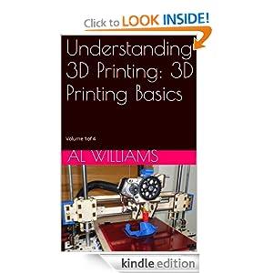 FREE Understanding 3D Printing...