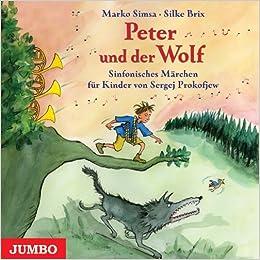 Peter und der Wolf. CD: Ein sinfonisches Märchen für
