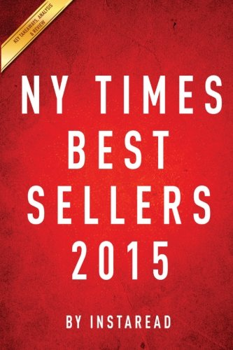 NY Times Best Sellers 2015 A Collection OF KEY Takeaways