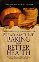 Bread Machine Baking for Better Health