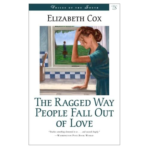 The Ragged Way People Fall Out of Love: A Novel Elizabeth Cox