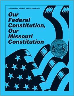 Our Federal Constitution, Our Missouri Constitution: Alex