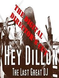 Hey Dillon - The Director's Cut