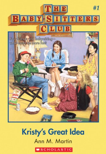 The Baby-Sitters Club #1: Kristy's Great Idea: Classic Edition
