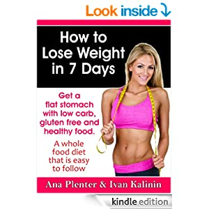 Amazon.com: How to Lose Weight In 7 Days: Get a Flat