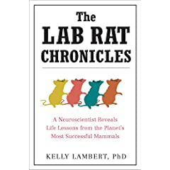 Learn more about the book, The Lab Rat Chronicles: A Neuroscientist Reveals Life Lessons from the Planet's Most Successful Mammals