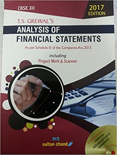 Analysis of Financial Statements - Class 12 CBSE- 2017 Edition T.S. Grewal