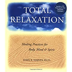 Learn more about the book, Total Relaxation: Healing Practices for Body, Mind & Spirit