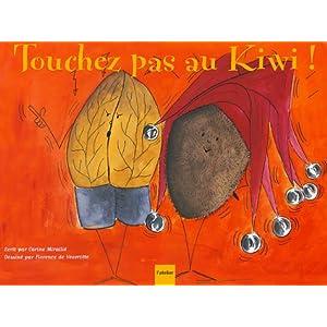 Touchez pas au kiwi !