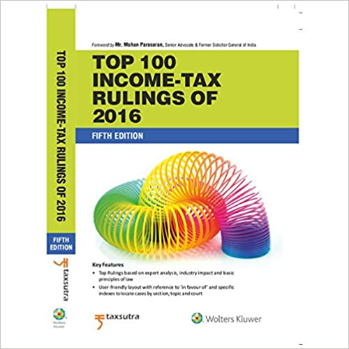 Top 100 Income- Tax Rulings of 2016, 5E Paperback – 2017 by Taxsutra