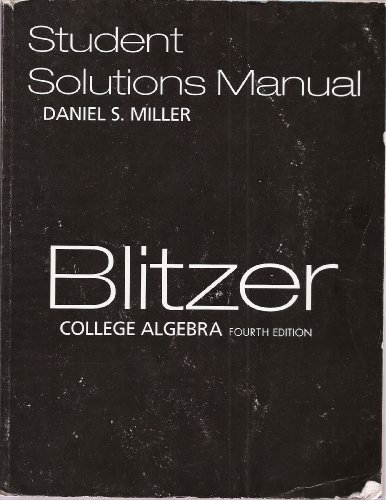 Blitzer: College Algebra (Student Solutions Manual)