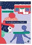 Le problème avec Noël... par Agnès de Lestrade