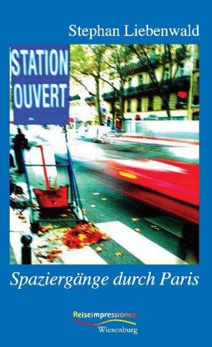 Spaziergänge durch Paris: Reiseimpressionen