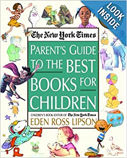 The New York Times Parent's Guide to the Best Books for