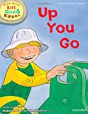 Oxford Reading Tree Read with Biff, Chip, and Kipper: First Stories: Level 1: Up You Go (Ort)