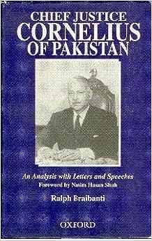 Chief Justice Cornelius of Pakistan: An Analysis with