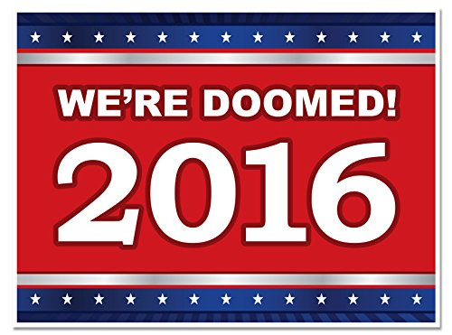 Trump and Clinton Halloween Costumes - Choose Edgy or Funny - We're Doomed 2016 - yard signs for the 2016 Presidential Election. By Planet Doomed
