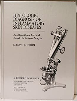 Histologic Diagnosis of Inflammatory Skin Diseases: A Method by Pattern Analysis