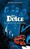 Les Dolce, Tome 1 : La Route des magiciens par Frédéric Petitjean