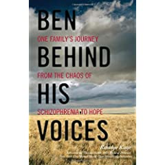 Learn more about the book, Ben Behind His Voices: One Family's Journey from the Chaos of Schizophrenia to Hope