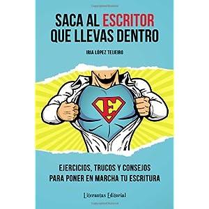 Reseña: «Saca al escritor que llevas dentro» de Iria López Tejeiro