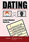 Dating: A Smart Women's Secret in Attracting Mr. Right, Being Irresistible, and Finding Relationships and True Love on the Internet (A Guide on Online ... Advice, and the Law of Attraction)