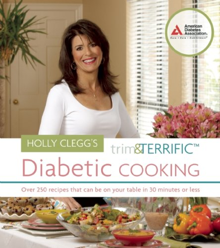 Learn to make quick and easy, healthy recipes with Holly Clegg's Trim and Terrific Diabetic Cooking