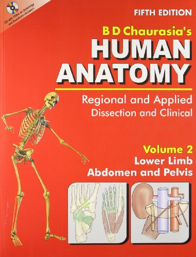 Human Anatomy: Regional and Applied (Dissection and Clinical) (in 3 Vols.) Vol. 2: Lower Limb, Abdomen and Pelvis with CD