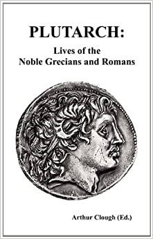 Lives Noble Grecians Romans Compared Together