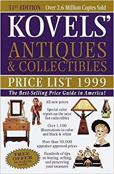 Kovels' Antiques & Collectibles Price List 1999 : The Best