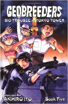 Geobreeders Book 5: Big Trouble At Tokyo Tower: Akihiro