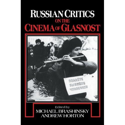 Russian Critics On The Cinema Of Glasnost