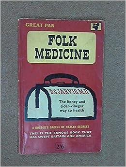 Folk Medicine: D. C. Jarvis: Amazon.com: Books