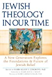 Jewish Theology in Our Time: A New Generation Explores the Foundations and Future of Jewish Belief