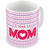 Gift For Mom Mothers Day Birthday Anniversary I Love You Mom White Best Quality Ceramic Mug Everyday Gifting