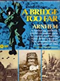 A Bridge Too Far - Arnhem