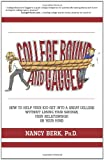 College Bound and Gagged: How to Help Your Kid Get into a Great College Without Losing Your Savings, Your Relationship, or Your Mind