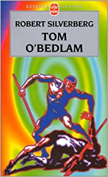 Tom O'Bedlam by Robert A. Silverberg (1985, Hardcover)