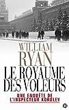 Le royaume des voleurs, une enquête de l inspecteur Korolev par William Ryan