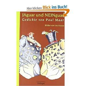 Jaguar und Neinguar: Gedichte: Amazon.de: Paul Maar, Ute