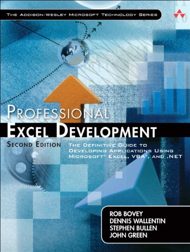 Electronics e books download Professional Excel Development: The Definitive Guide to Developing Applications Using Microsoft Excel, VBA, and .NET (2nd Edition) by Dennis Wallentin, John Green, Rob Bovey, Stephen Bullen 9780321508799