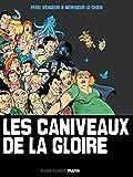 Les Caniveaux de la Gloire par  Monsieur le Chien